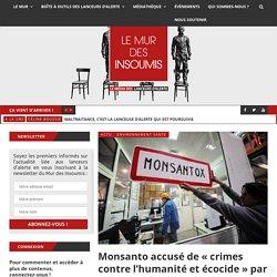 Monsanto accusé de « crimes contre l'humanité et écocide » par un tribunal international citoyen