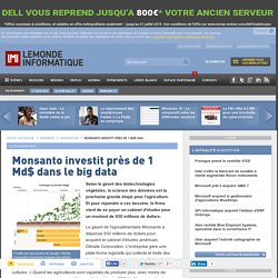 LE MONDE INFORMATIQUE 03/10/13 Monsanto investit près de 1 Md$ dans le big data