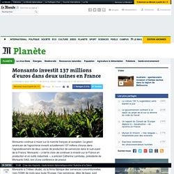 Monsanto investit 137 millions d'euros dans deux usines en France