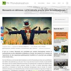 Monsanto en détresse. La fin est-elle proche pour la multinationale