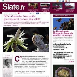 OGM-Monsanto: Pourquoi le gouvernement français s'est affolé