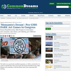 'Monsanto's Dream': Pro-GMO DARK Act Comes to Congress