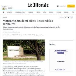 Monsanto, un demi-siècle de scandales sanitaires
