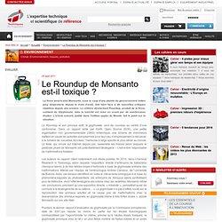 Le Roundup de Monsanto est-il toxique ? - Techniques de lIngénieur