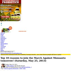Top 10 reasons to join the March Against Monsanto tomorrow! (Saturday, May 25, 2013)