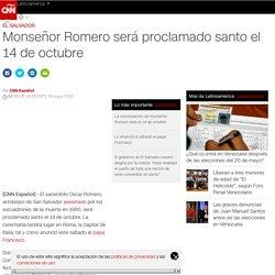 Monseñor Romero será proclamado santo el 14 de octubre