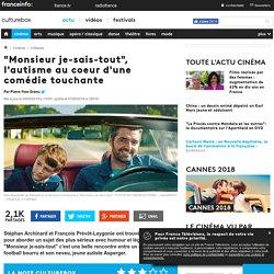 """""""Monsieur je-sais-tout"""", l'autisme au coeur d'une comédie touchante"""
