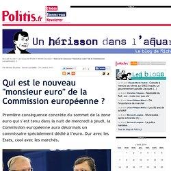 """Qui est le nouveau """"monsieur euro"""" de la Commission européenne ?"""