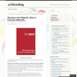Monsieur mon Député, dites à François Hollande… « OliverBlog