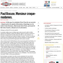 Paul Bocuse. Monsieur croque-madames.