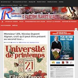 Monsieur 1,8%, Nicolas Dupont Aignan, croit qu'il peut être présent au second tour....