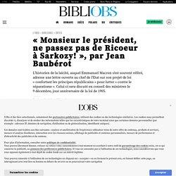«Monsieur le président, ne passez pas de Ricoeur à Sarkozy!», par Jean Baubérot