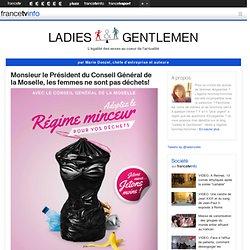 Monsieur le Président du Conseil Général de la Moselle, les femmes ne sont pas déchets!