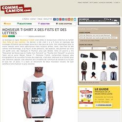 Monsieur T-shirt x Des Fists et des Lettres