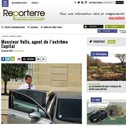 Monsieur Valls, agent de l'extrême Capital