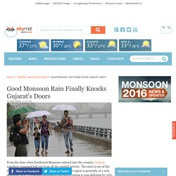 Good Monsoon rain finally knocks Gujarat's doors
