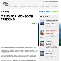 7 Tips for Monsoon Trekking - Great Himalaya Trails