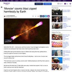 'Monster' cosmic blast zipped harmlessly by Earth
