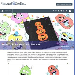How To Build Your Own Monster - Personal Creations Blog