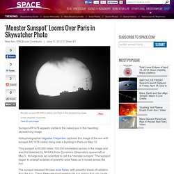 'Monster Sunspot' Looms Over Paris | Space Pictures