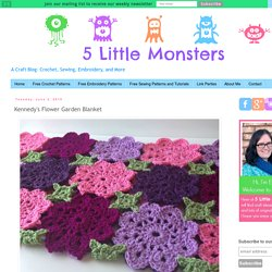 5 Little Monsters: Kennedy's Flower Garden Blanket