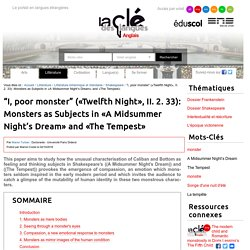 """""""I, poor monster"""" («Twelfth Night», II. 2. 33): Monsters as Subjects in «A Midsummer Night's Dream» and «The Tempest» — Anglais"""