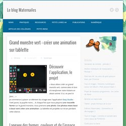 Grand monstre vert : créer une animation sur tablette