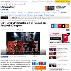 """Un """"Henri VI"""" monstre en 18 heures au Festival d'Avignon - 18 juillet 2014"""