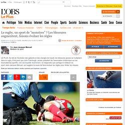 """Le rugby, un sport de """"monstres"""" ? Les blessures augmentent, faisons évoluer les règles"""