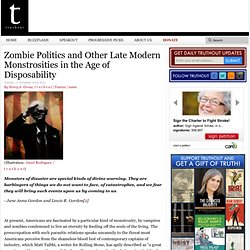 Zombie Politics and Other Late Modern Monstrosities in the Age of Disposability