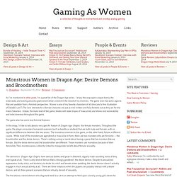 Monstrous Women in Dragon Age: Desire Demons and Broodmothers