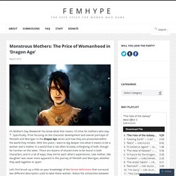 Monstrous Mothers: The Price of Womanhood in 'Dragon Age'