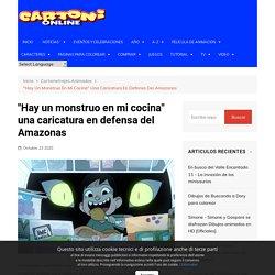 """""""Hay un monstruo en mi cocina"""" una caricatura en defensa de la Amazonía"""