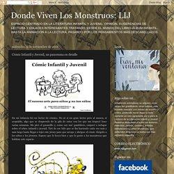 Donde Viven Los Monstruos: LIJ: Cómic Infantil y Juvenil, un panorama en detalle