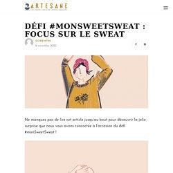 Défi #monSweetSweat : focus sur le Sweat - Artesane