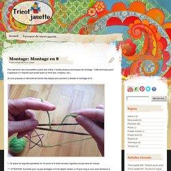 » Montage: Montage en 8 Tricot-jasette