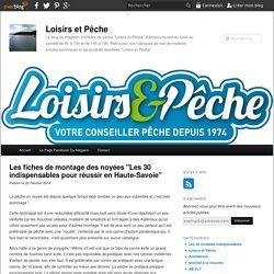 """Les fiches de montage des noyées """"Les 30 indispensables pour réussir en Haute-Savoie"""" - Loisirs et Pêche"""