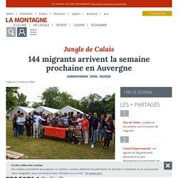 La Montagne - Clermont-Ferrand (63000) - 144 migrants arrivent la semaine prochaine en Auvergne