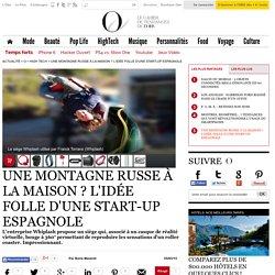 Une montagne russe à la maison ? L'idée folle d'une start-up espagnole