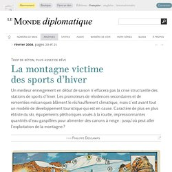 La montagne victime des sports d'hiver, par Philippe Descamps (Le Monde diplomatique, février 2008)