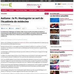 Autisme : le Pr. Montagnier se sert de l'Académie de médecine