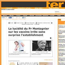 La lucidité du Pr Montagnier sur les vaccins irrite sans surprise l'establishment