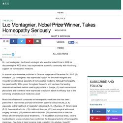 Luc Montagnier, Nobel Prize Winner, Takes Homeopathy Seriously