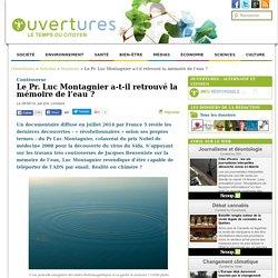 2014/09/08 - Le Pr. Luc Montagnier a-t-il retrouvé la mémoire de l'eau ?