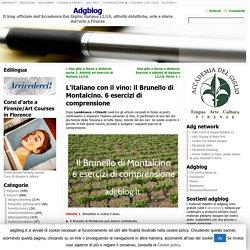 L'italiano con il vino: il Brunello di Montalcino. 6 esercizi di comprensione