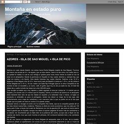 AZORES - ISLA DE SAO MIGUEL + ISLA DE PICO