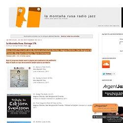 La Montaña Rusa Radio Jazz: Michel Benita