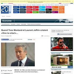 Quand Yves Montand et Laurent Joffrin criaient «Vive la crise!»...