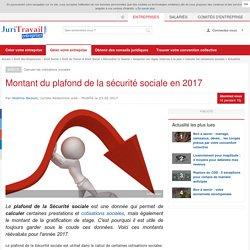 Montant du plafond de la sécurité sociale en 2017