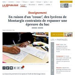"""En raison d'un """"couac"""", des lycéens de Montargis contraints de repasser une épreuve du bac - Montargis (45200)"""
